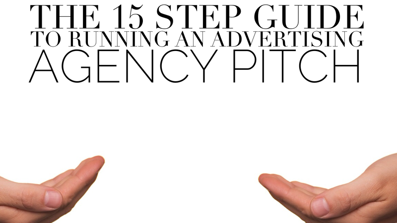 The 15 step guide to running an advertising agency pitch for Advertising agency pitch
