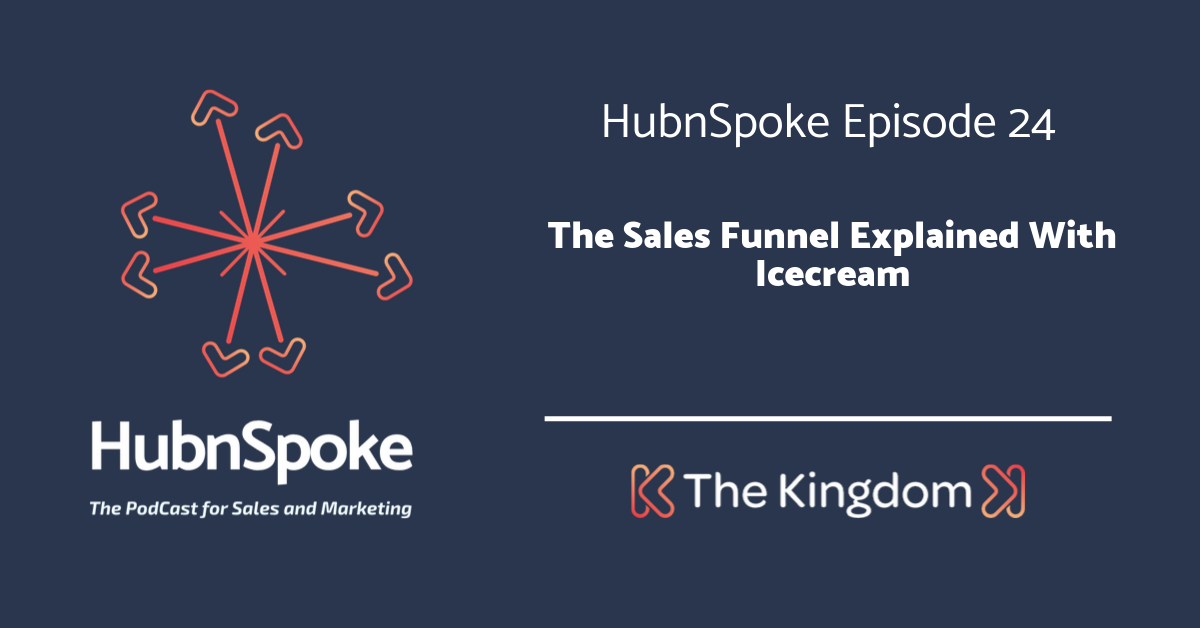 The Kingdom - The Sales Funnel Explained with Icecream