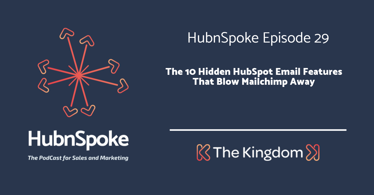 The Kingdom - 10 Hidden HubSpot Email Features That blow mailchimp away