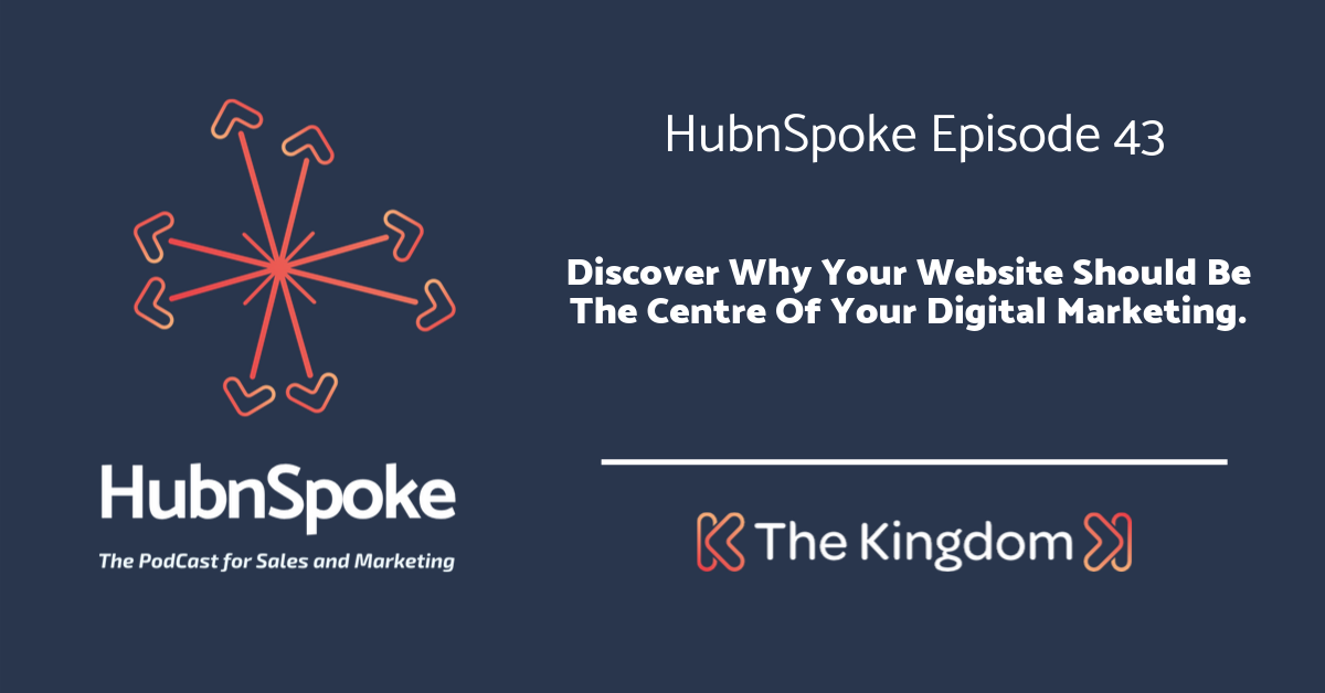 The Kingdom - Website should be centre of digital marketing