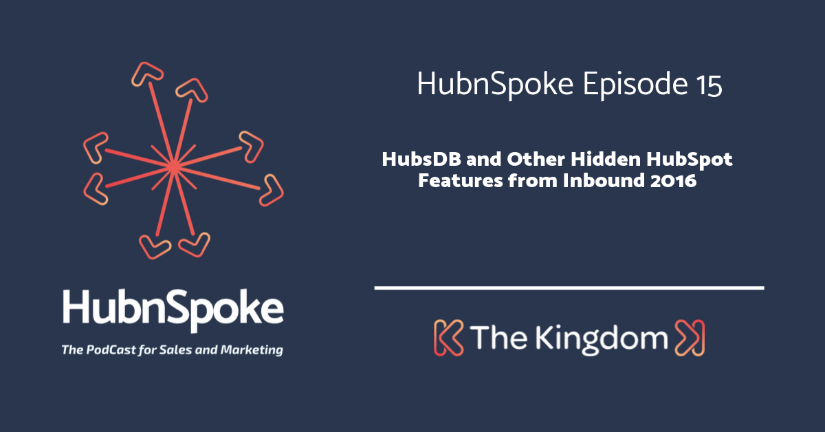 The kIngdom - HubsDB and Other Hidden HubSpot Features from Inbound 2016