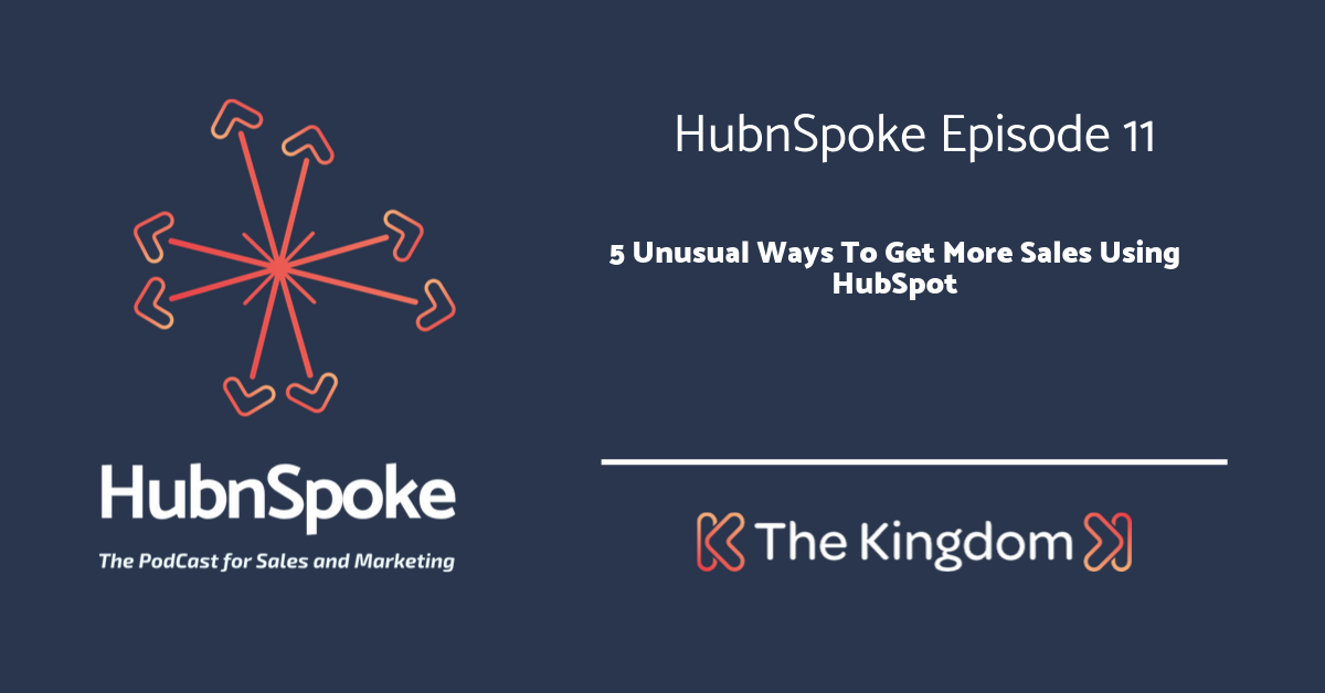 The Kingdom -5 Unusual Ways To Get More Sales Using HubSpot