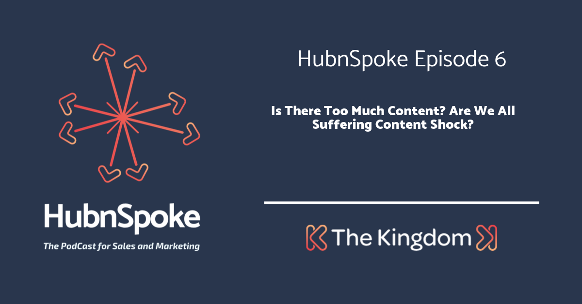The Kingdom - Is There Too Much Content? Are We All Suffering Content Shock?