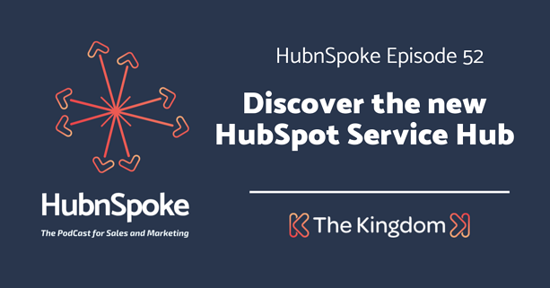 The Kingdom - Discover the new HubSpot Service Hub