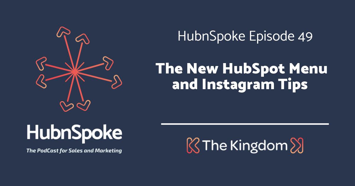 The Kingdom - New HubSpot Menu and Instagram Tips