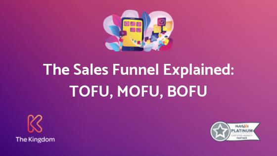 The Kingdom - Sales Funnel Explained: TOFU, MOFU, BOFU