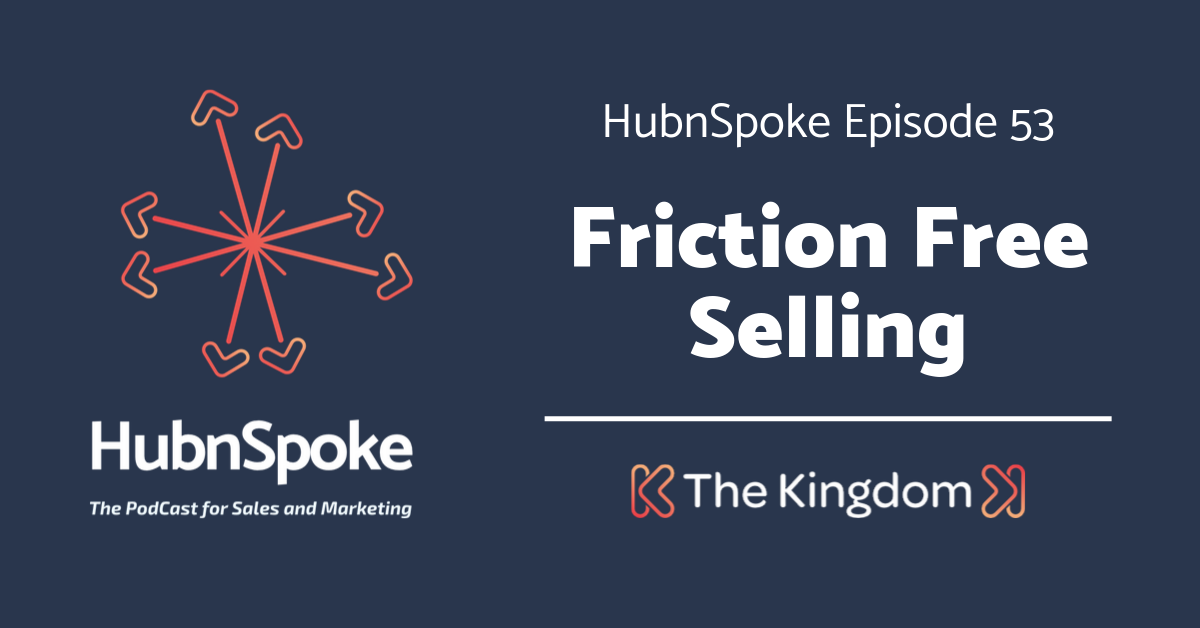 The Kingdom - Friction Free Selling