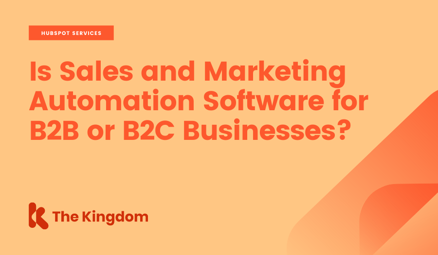 Is Sales and Marketing Automation Software for B2B or B2C Businesses?