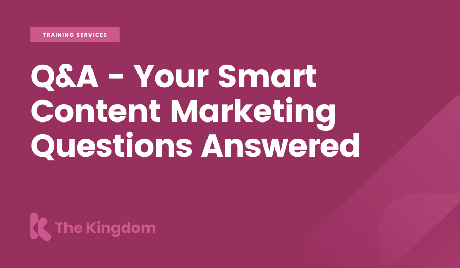 Q&A - Your Smart Content Marketing Questions Answered