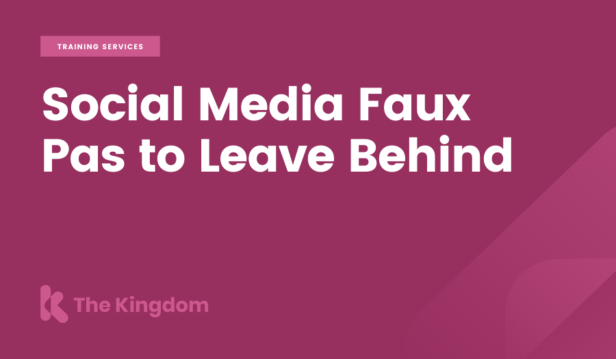 Social Media Faux Pas to Leave Behind