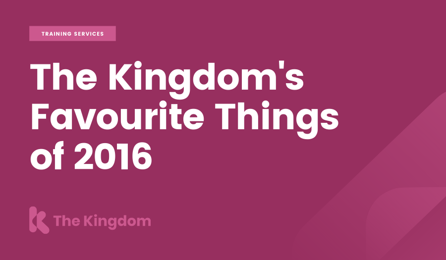 The Kingdom's Favourite Things of 2016