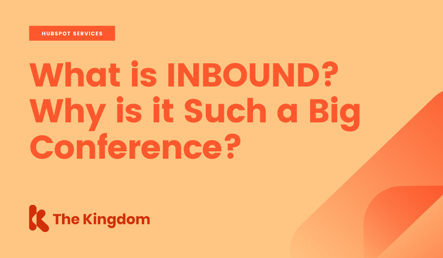 What is Inbound? Why is it Such a Big Conference?