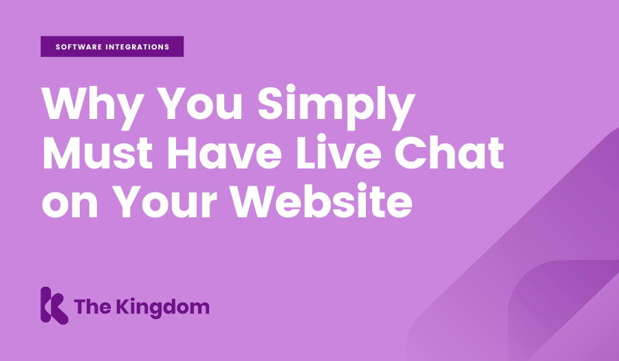 Why You Simply Must Have Live Chat on Your Website