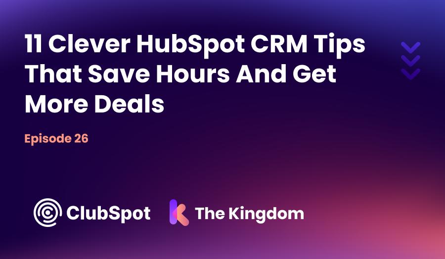 ClubSpot Episode 26 - HubSpot CRM