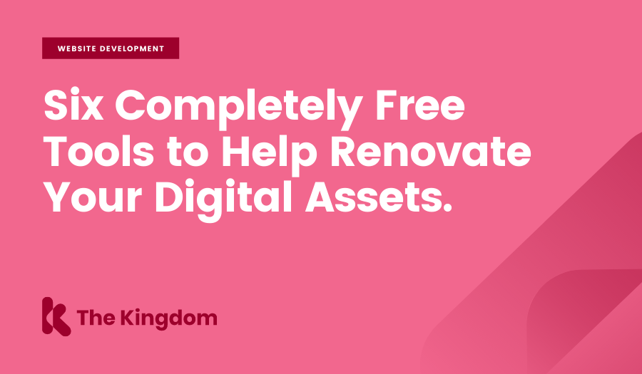 Six completely free tools to help renovate your digital assets.
