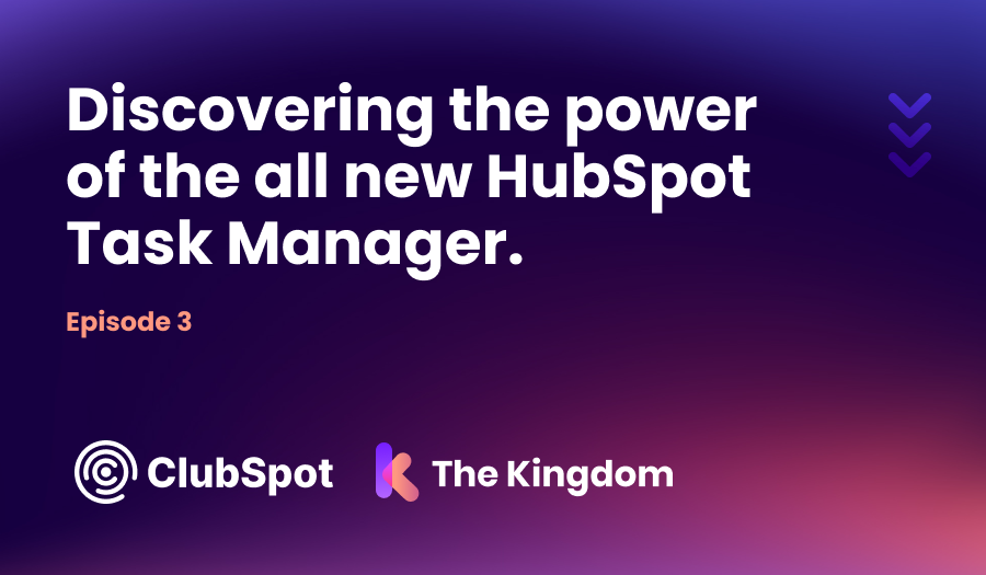 ClubSpot Episode 3 The Kingdom HubSpot Diamond Partners